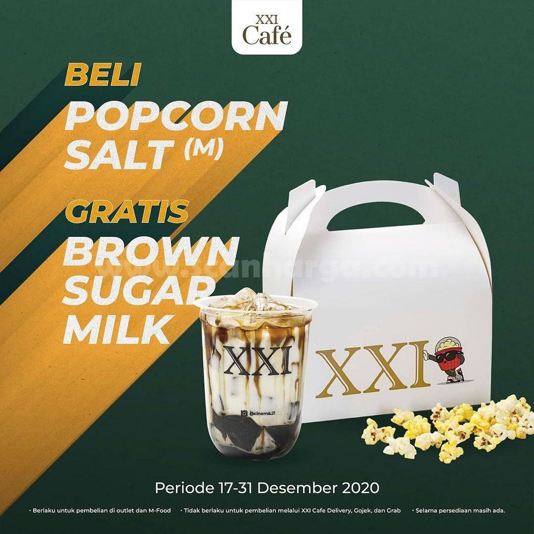 Promo XXI CAFE Beli Popcorn Salt (M) GRATIS Brown Sugar Milk