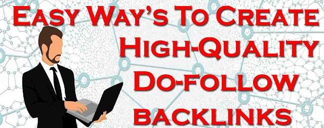 Quality Backlinks, High Quality Do-Follow Backlinks, Ways To Create, Backlinks, How To Create High-Quality Do-Follow Backlinks In Hindi,
