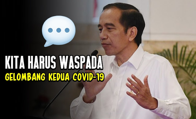 Jokowi: Kita Harus Waspada Gelombang Kedua Covid-19