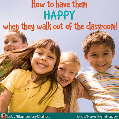 How to have them HAPPY when they walk out of the classroom. Of course we want them happy. Here are some ideas on how to do just that!