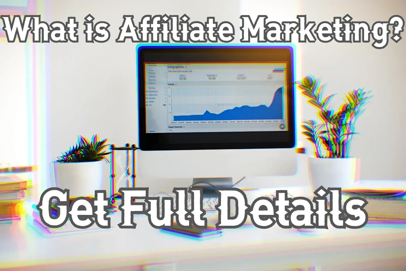What is Affiliate Marketing? Full Deatils 2020