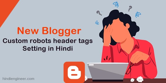 ustom robots header tags, custom robots header tags in blogger, custom robots header tags setting, enable custom robots header tags, how to add custom robots header tags, how to use custom robots header tags, how to add custom robots header tags, how to use custom robots header tags