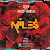 Dyland Ft. Malucci & Young Eiby – Miles