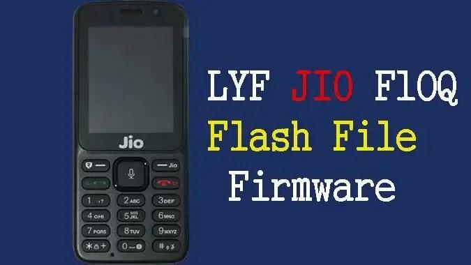 LYF Jio F10Q Tested Flash File (Stock ROM Firmware)