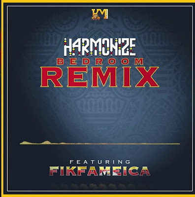 Download Audio| Harmonize Ft Fik Fameica – Bedroom Remix