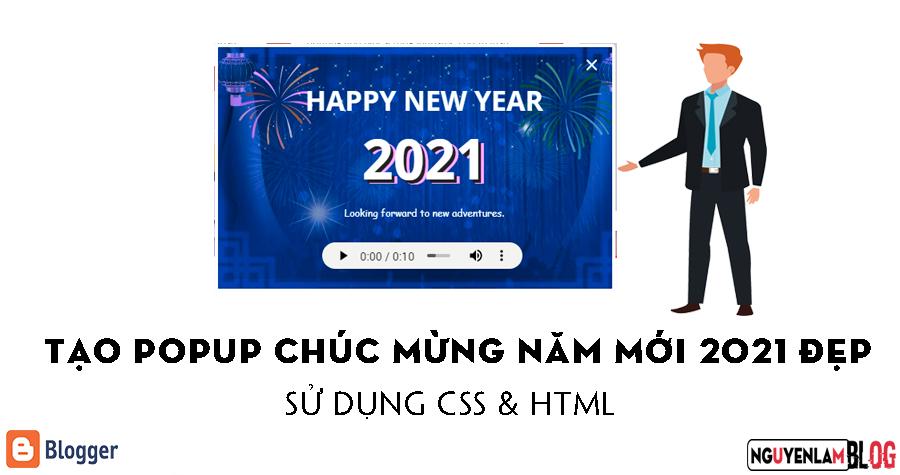 Tạo Popup Chúc Mừng Năm Mới 2021 Đẹp Cho Blogger/Blogspot