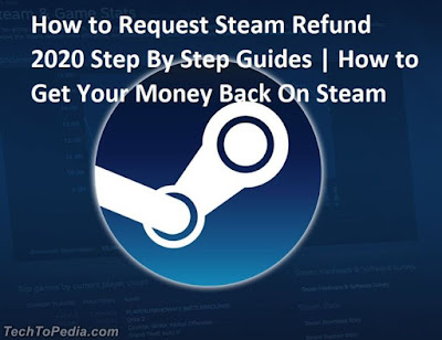 How to Request Steam Refund 2020 Step By Step Guides