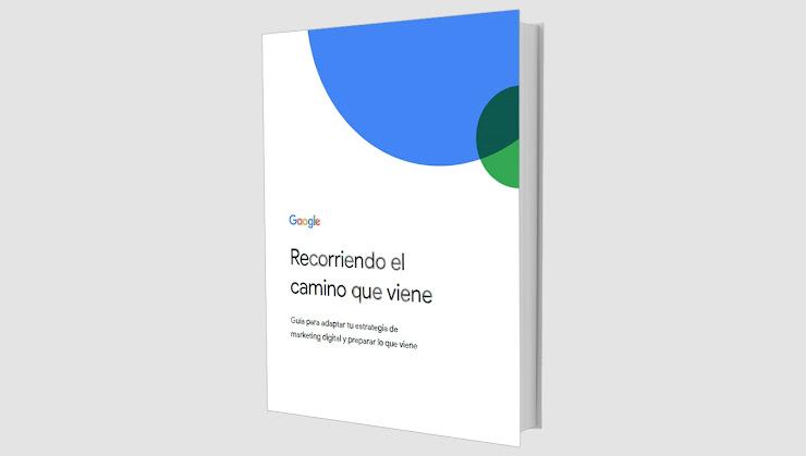 Guía gratuita de Google para adaptar las estrategias de marketing durante la pandemia