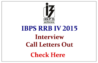 IBPS RRB IV- Interview Call Letters Out