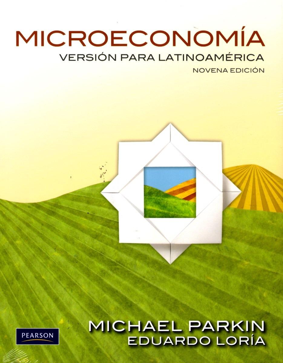 Recursos Digitales Administración Empresas: Microeconomia Michael Parkin Libro PDF Versión Para ... @tataya.com.mx
