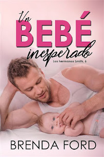 Un bebé inesperado | Los hermanos Smith #6 | Brenda Ford | Grupo Romance Editorial