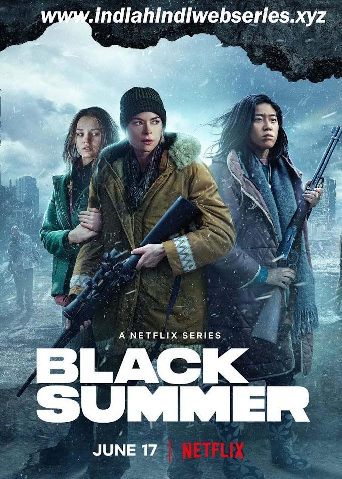 Black Summer 2021 Hindi Season 2 Netflix Cast, Reviews, Release Date Get Full Details