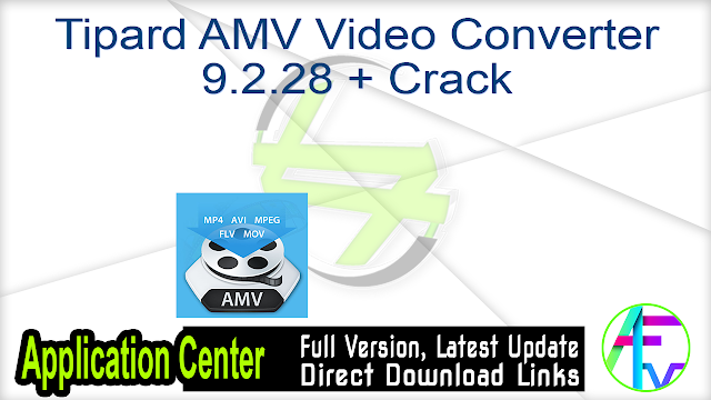 Tipard AMV Video Converter 9.2.28 + Crack