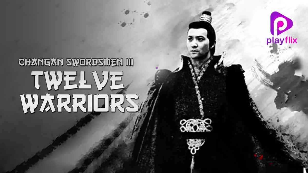 Changan Swordsmen 3 Twelve Warriors 2017 480p 250MB BRRip