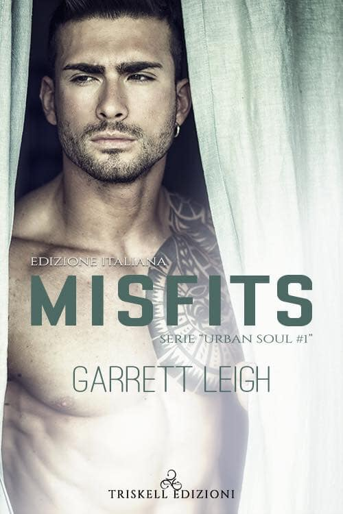 """Libri in uscita: """"Misfits - Edizione italiana"""" (Serie Urban Soul #1) di Garrett Leigh"""