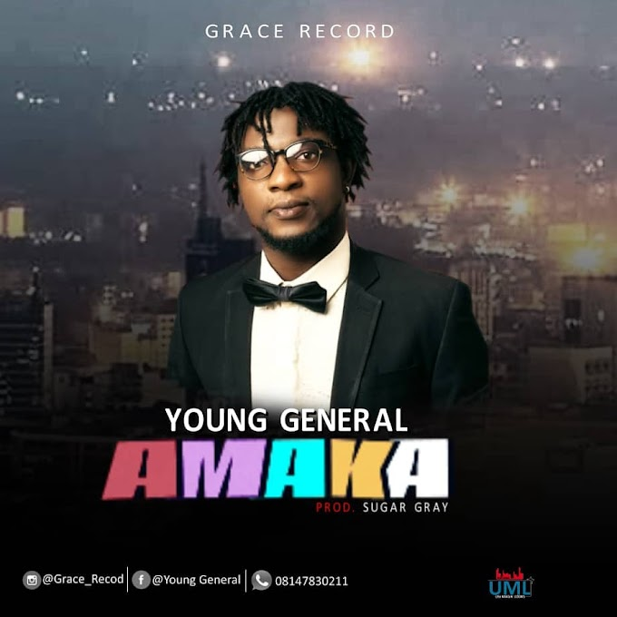 Music : Download Young General -Amaka