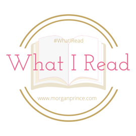 What I Read 8 | Morgan's Milieu:  #WhatIRead Badge