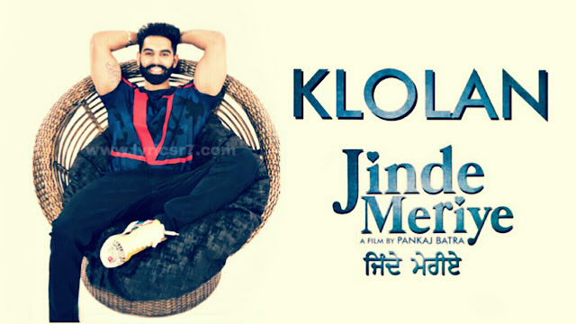 Klolan Lyrics | Jinde Meriye | Parmish Verma in Punjabi