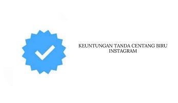 Keuntungan Centang Biru di Instagram