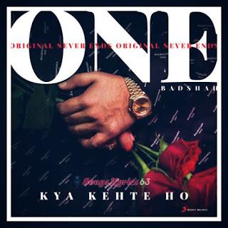 KYA KEHTE HO Lyrics - Badshah Indian Pop Song [2018]