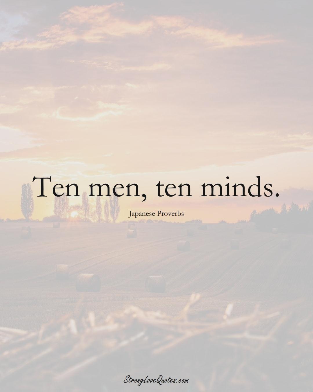 Ten men, ten minds. (Japanese Sayings);  #AsianSayings