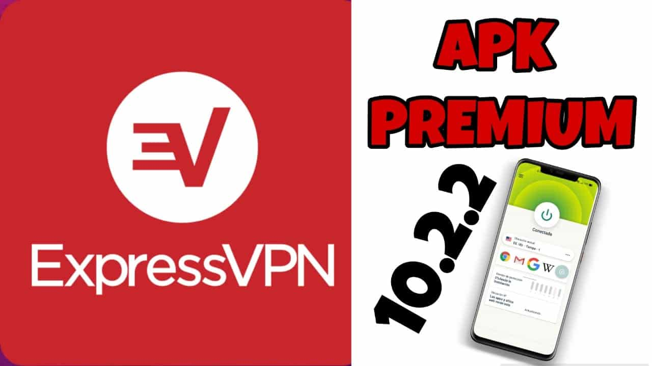ExpressVPN PREMIUM V10.2.2  APK MOD Gratis Para Android 2021
