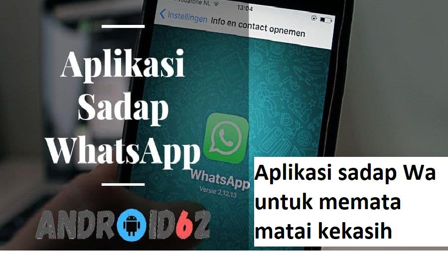 Aplikasi sadap Wa untuk memata matai kekasih