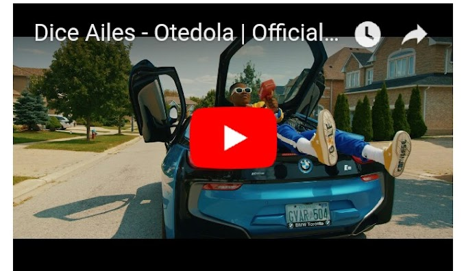 DICE AILES -OTEDOLA the video