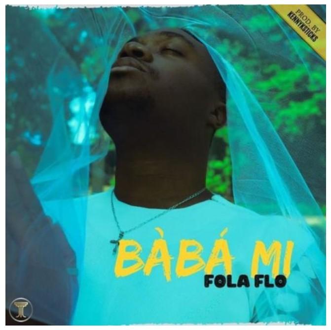 Fola Flo Baba Mi Prod By Kennyksticks