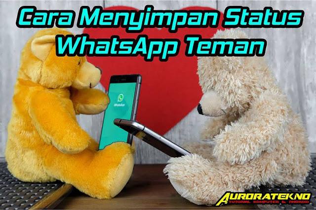2 Cara Menyimpan Status WhatsApp Teman (Foto dan Video) Tanpa Screenshot