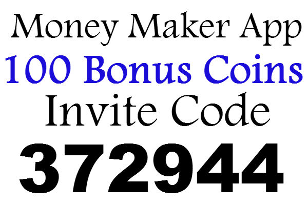 Money Maker App Invite Code 100 Bonus Coins, Money Maker App Refer A Friend, Money Maker App Promo Code 2020