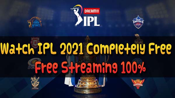 IPL 2021 Free Live Streaming: How to watch IPL matches live for free on your smartphone | 100% Free No Charges at All | Free for All