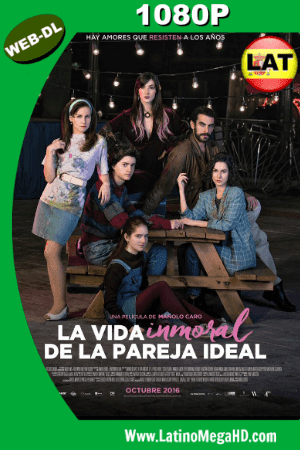 La Vida Inmoral de la Pareja Ideal (2016) Latino HD WEB-DL 1080P - 2016