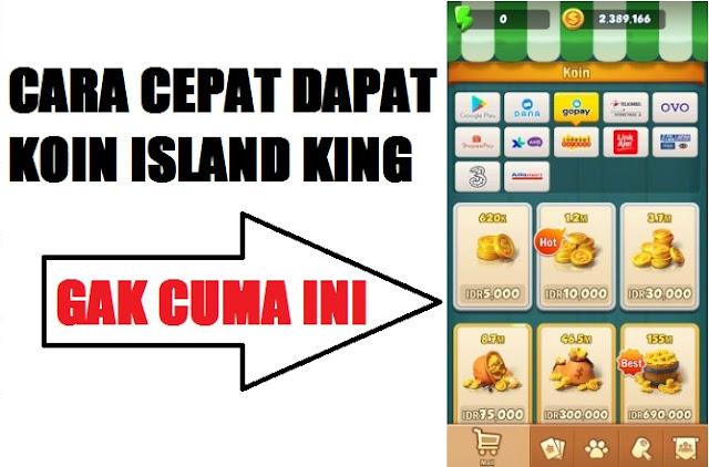Cara Cepat Dapat Coin Island King