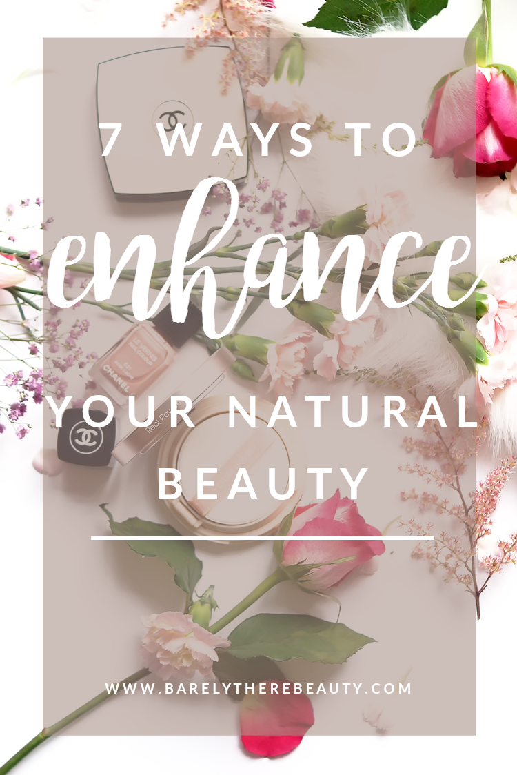 7 tips to enhancing your own natural beauty