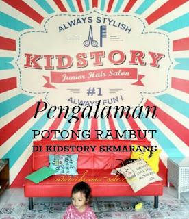 Pengalaman Potong Rambut Di Kidstory Semarang