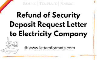 Refund of Security Deposit Request Letter to Electricity company
