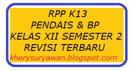 Bambonghore | RPP k13 PAI & BP Kelas XII Semester 2 Revisi Terbaru Tahun 2019