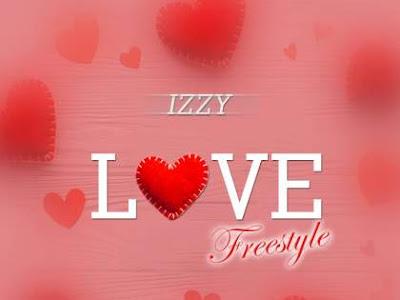 MUSIC: Izzy – Love (FreeStyle)
