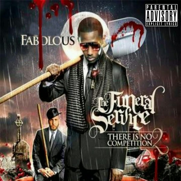 Fabolous - There Is No Competition 2: The Funeral Service Cover