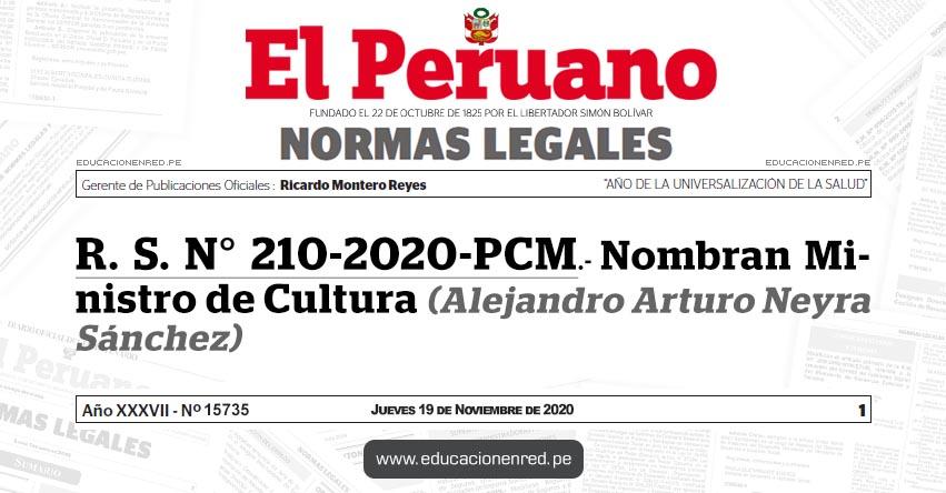 R. S. N° 210-2020-PCM.- Nombran Ministro de Cultura (Alejandro Arturo Neyra Sánchez)