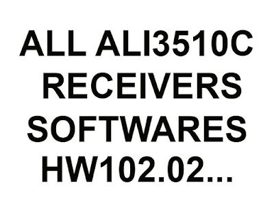ALL ALI3510C RECEIVERS LATEST SOFTWARES