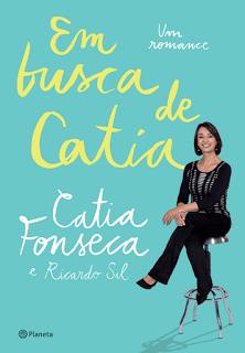 EM BUSCA DE CÁTIA, Lançamentos, Editora Planeta, Literautra, Livros, Blog Pensamentos Valem Ouro