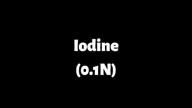 0.1 N Iodine Solution