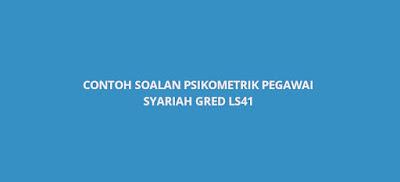Contoh Soalan Psikometrik Pegawai Syariah Gred LS41