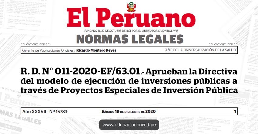 R. D. N° 011-2020-EF/63.01.- Aprueban la Directiva del modelo de ejecución de inversiones públicas a través de Proyectos Especiales de Inversión Pública