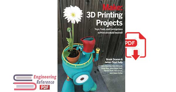 3D Printing Projects: Toys, Bots, Tools, and Vehicles To Print Yourself pdf