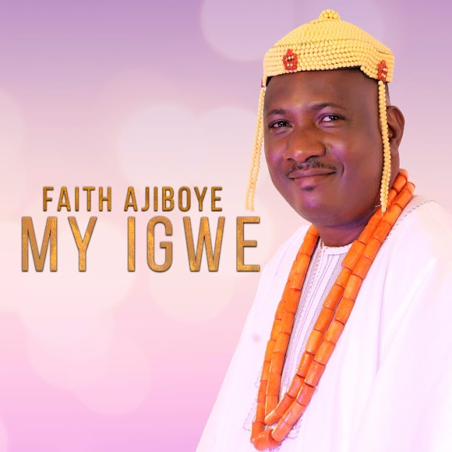 Faith Ajiboye - ''My Igwe'' (+Video)    @faithajiboye