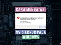 Penyebab, dan Cara Mengatasi NSIS Error pada Instalasi Software