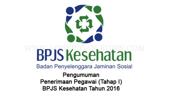 Pengumuman Penerimaan Pegawai (Tahap I) BPJS Kesehatan Tahun 2016